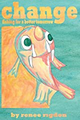 change: fishing for a better tomorrow Paperback