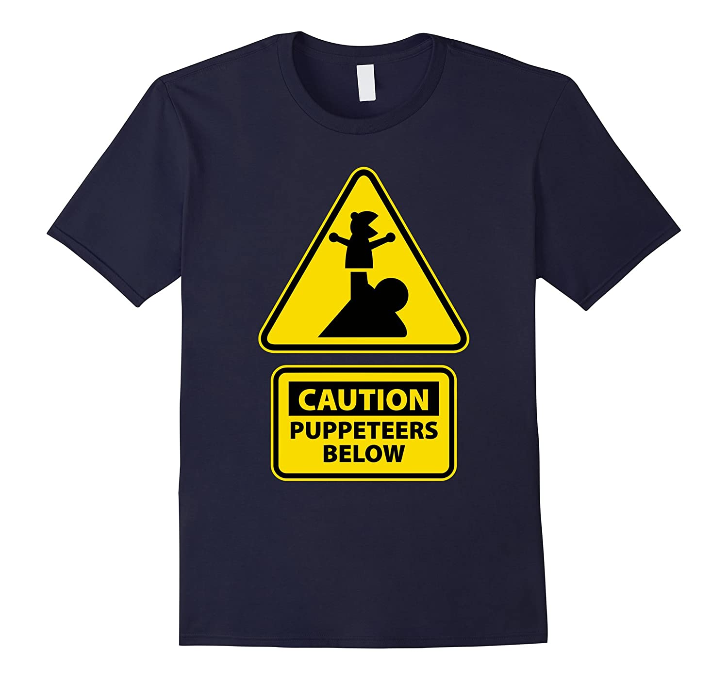 Caution Puppeteers Below T-Shirt-BN