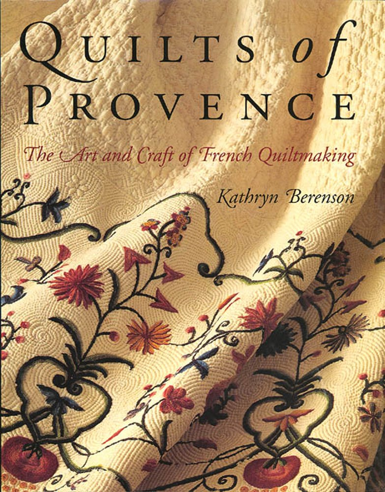Download Quilts of Provence: The Art and Craft of French Quiltmaking PDF