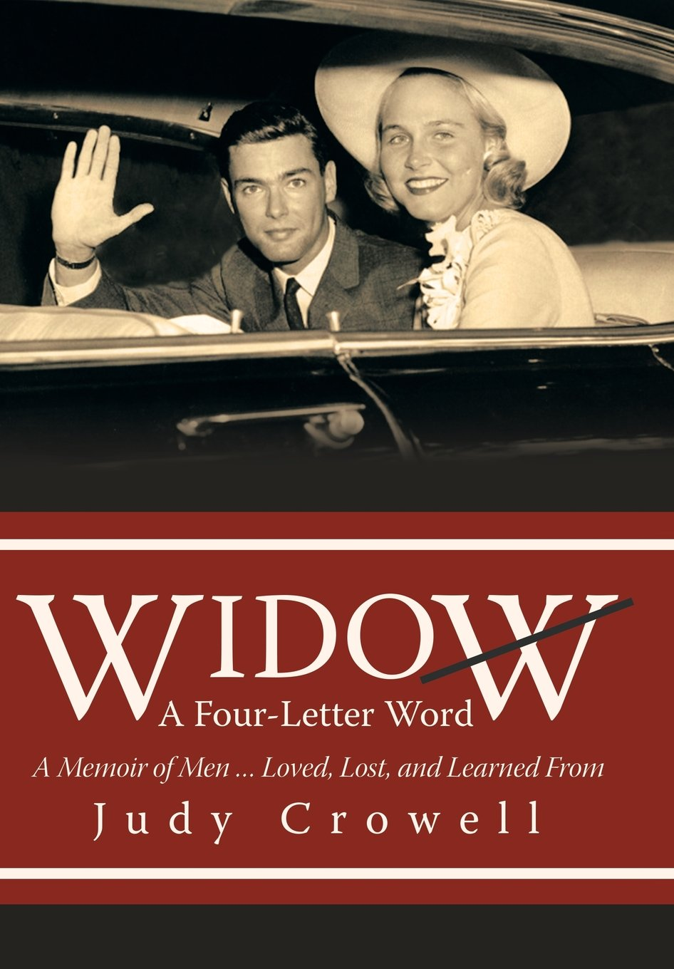 Download Widow: A Four-Letter Word: A Memoir of Men ... Loved, Lost, and Learned From PDF