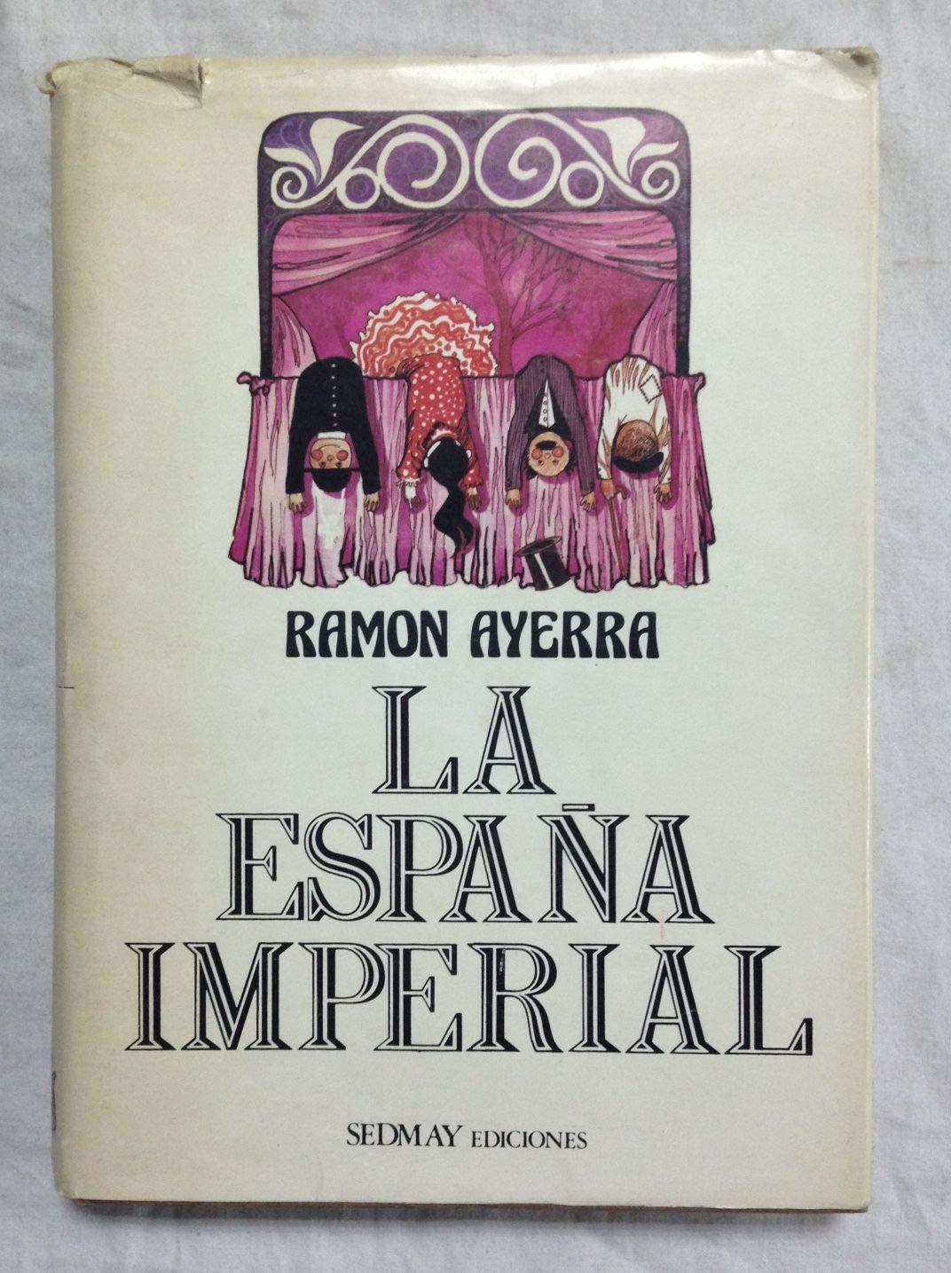 La España imperial: Amazon.es: Ayerra, Ramón: Libros en idiomas extranjeros
