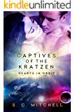 Captives of the Kratzen (Hearts in Orbit Book 3)