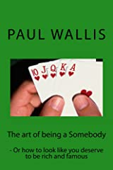 The art of being a Somebody Kindle Edition