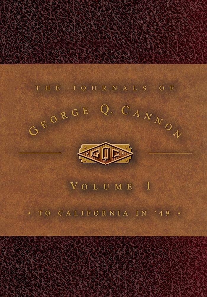 Read Online The Journals of George Q. Cannon: To California in 49 PDF