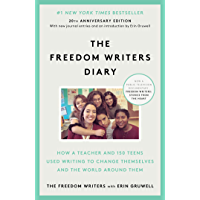 The Freedom Writers Diary (Movie Tie-in Edition): How a Teacher and 150 Teens Used Writing to Change Themselves and the…