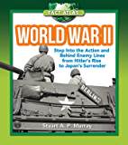 World War II: Step into the Action and behind Enemy Lines from Hitler's Rise to Japan's Surrender (Fact Atlas Series)