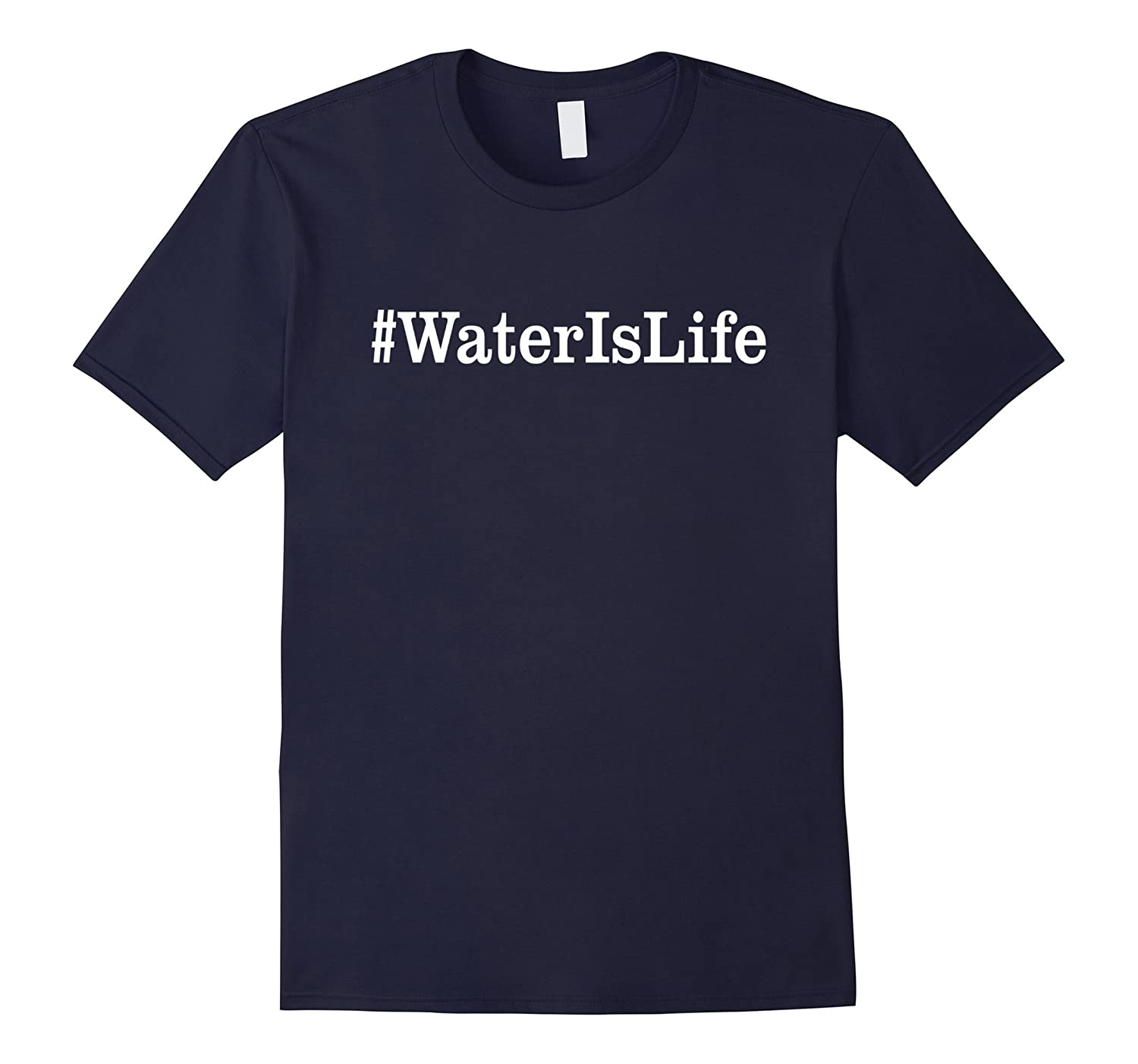 #waterislife - Water is life T shirt-CL