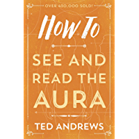 How To See and Read The Aura (How To Series Book 5)