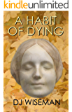 A Habit Of Dying (Lydia Silverstream Stories Book 1)