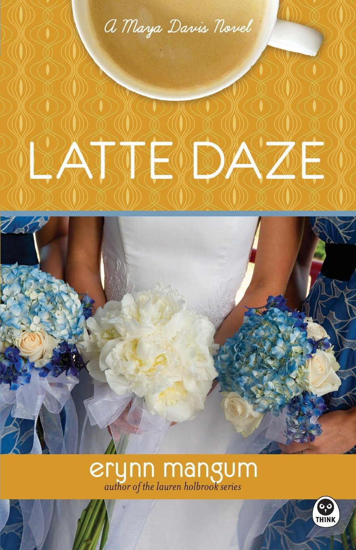 Latte Daze A Maya Davis Novel Paperback Jul 1 2010