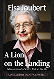 A Lion on the Landing: Memories of a South African Youth (Elsa Joubert Autobiographies Book 1)