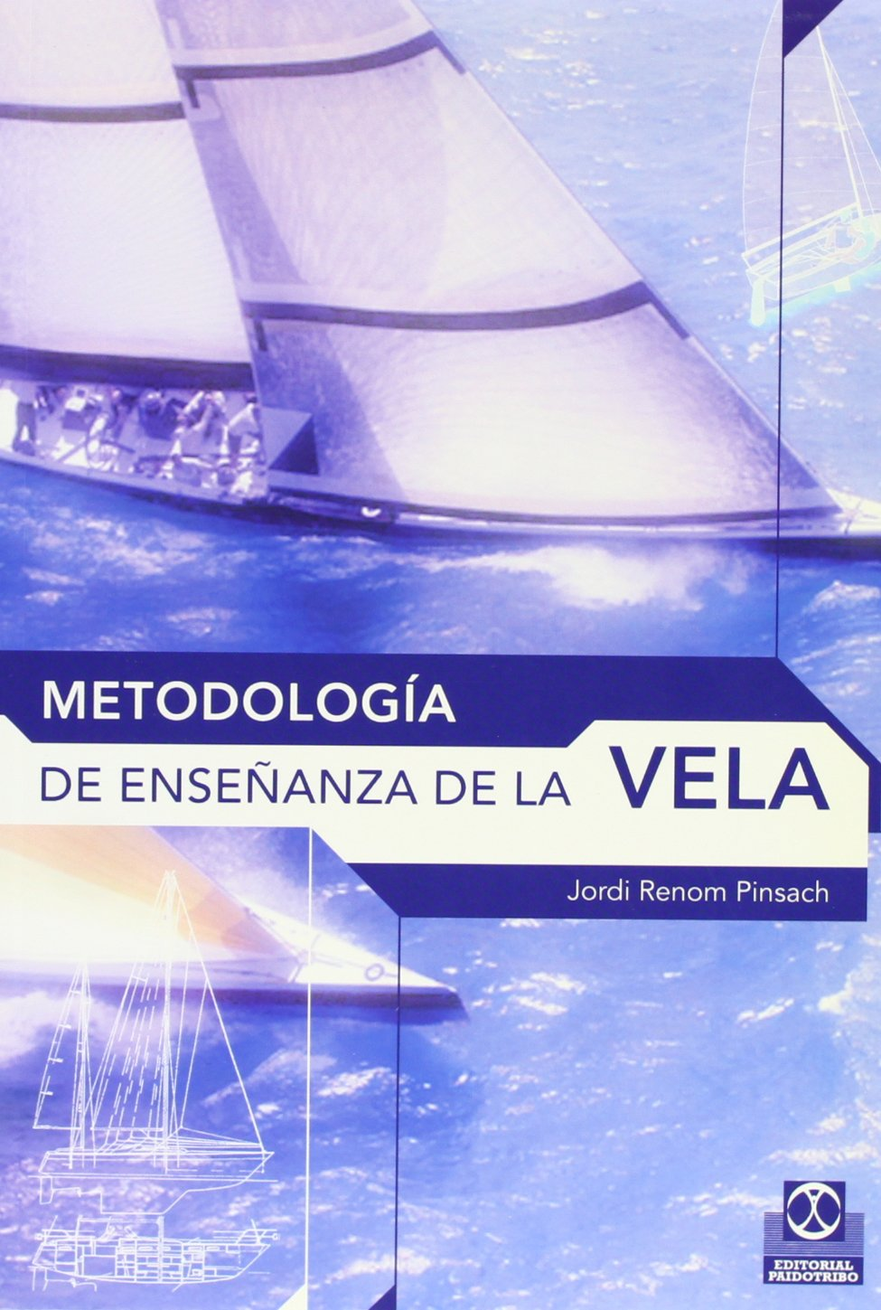 Metodologia de la Ensenanza de la Vela (Spanish Edition) by Paidotribo Editorial