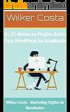 Os 32 Melhores Plugins Grátis Para WordPress da Atualidade