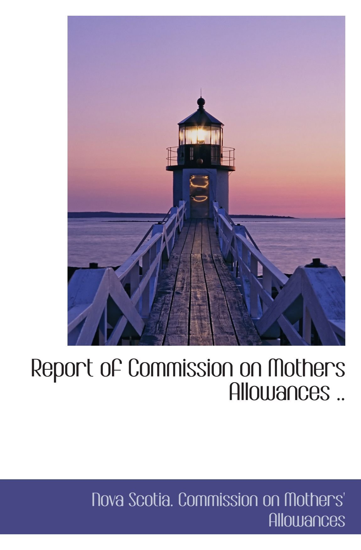 Download Report of Commission on Mothers Allowances .. ebook