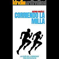 Corriendo La Milla - La Guía Del Corredor