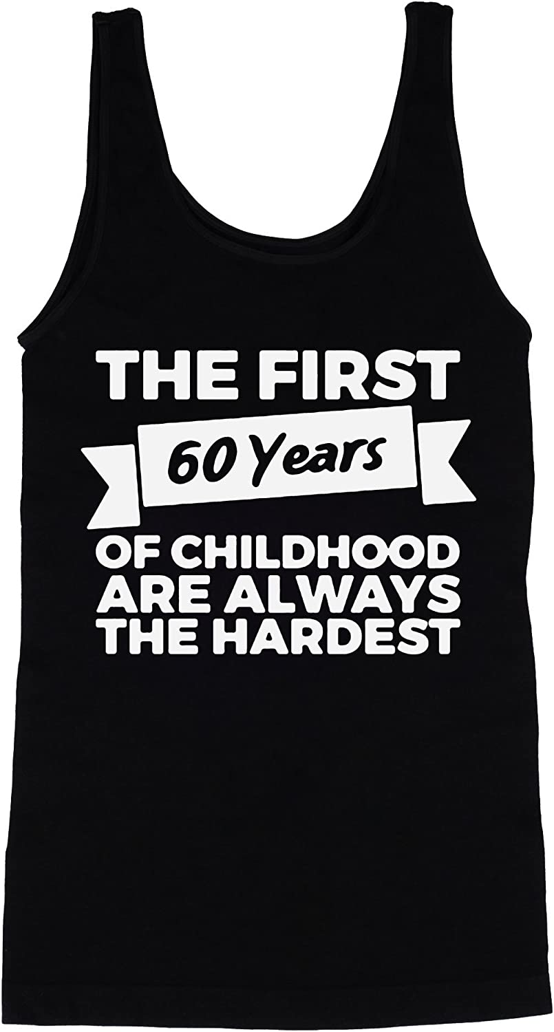 The First 60 Years Of Childhood Are The Hardest Men's Tank Top Shirt