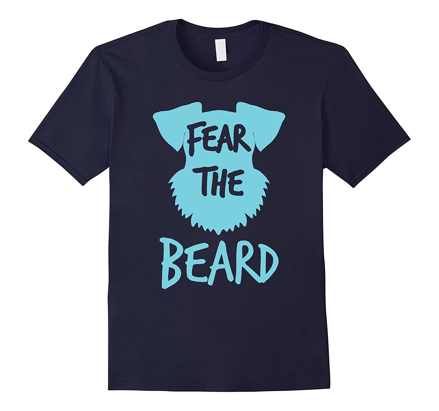 Fear the beard Schnauzer T-shirt-TD