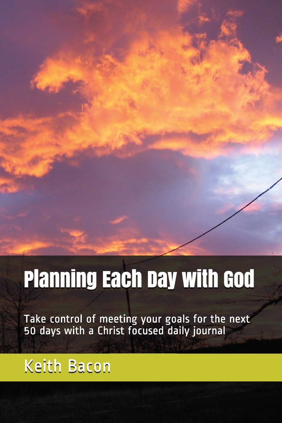 Planning Each Day with God: Take control of meeting your goals for the next 50 days with a Christ focused daily journal (Meeting Your Goals With God) PDF