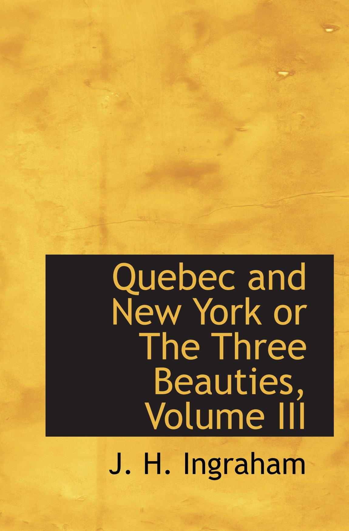 Download Quebec and New York or The Three Beauties, Volume III pdf epub