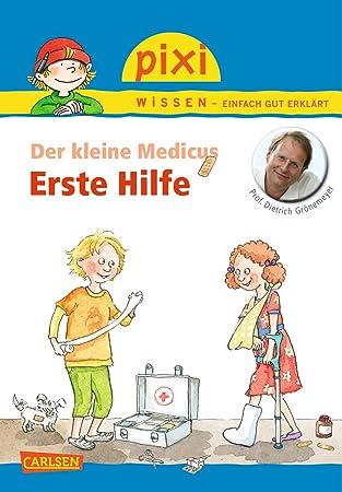 Pixi Wissen, Band 82: Der kleine Medicus: Erste Hilfe: Amazon.de ...