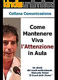 Come Mantenere Viva l'Attenzione in Aula (Collana Comunicazione Vol. 3)