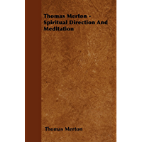 Thomas Merton - Spiritual Direction and Meditation