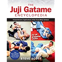 Image for The Juji Gatame Encyclopedia: Comprehensive Applications of the Cross-Body Armlock for all Grappling Styles
