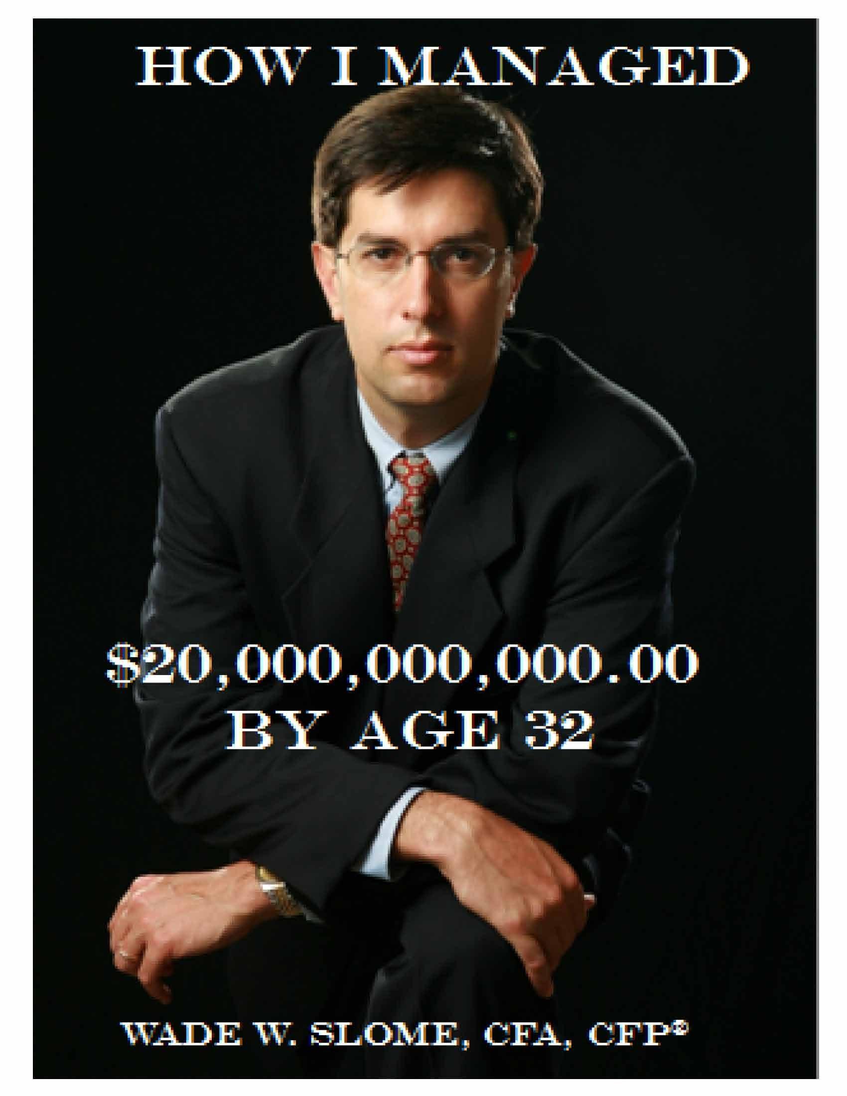 How I Managed $20,000,000,000.00 by Age 32 pdf epub