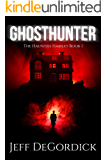 Ghosthunter (The Haunted Hamlet Book 1)