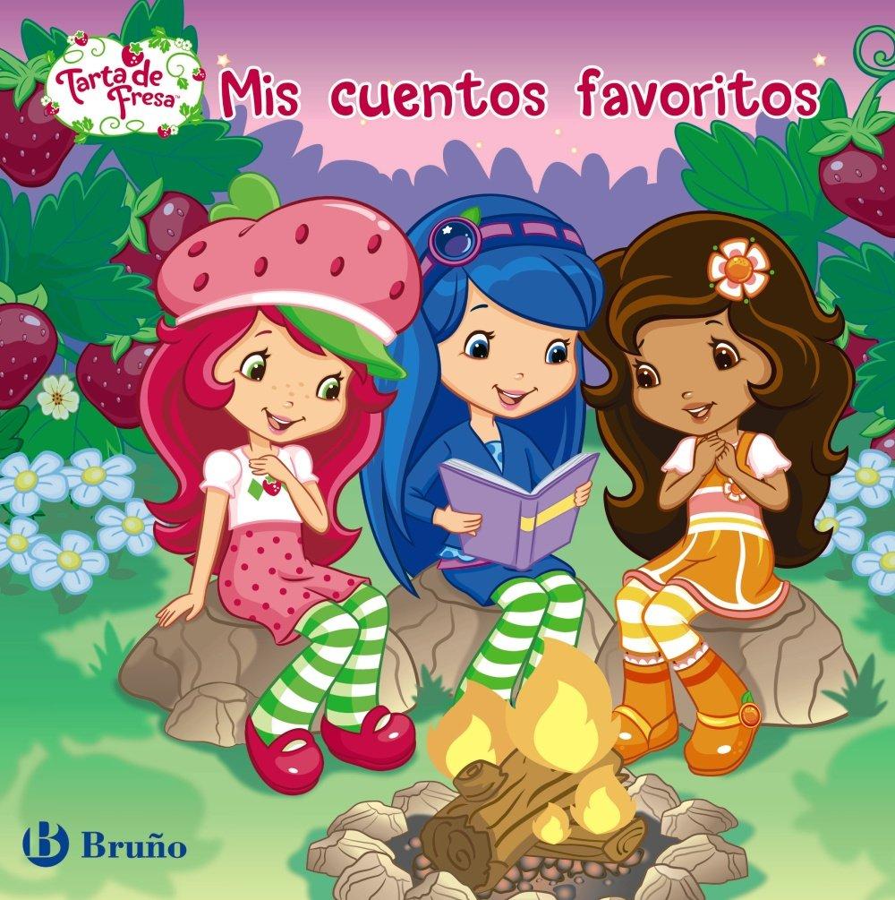 Mis cuentos favoritos / My favorite stories (Tarta de fresa / Strawberry Shortcake) (Spanish Edition) (Spanish) Hardcover – November 1, 2011