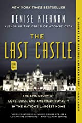 The Last Castle: The Epic Story of Love, Loss, and American Royalty in the Nation's Largest Home Kindle Edition