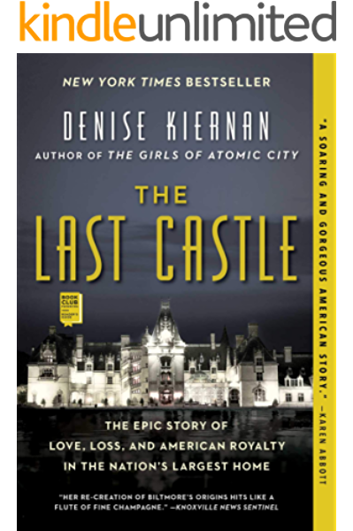 Amazon Com The Last Castle The Epic Story Of Love Loss And American Royalty In The Nation S Largest Home Ebook Kiernan Denise Kindle Store