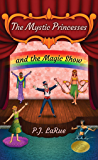 Children's Book: The Mystic Princesses and the Magic Show (Volume 2): Color Illustrations Edition-Mythology & Role Models for Kids