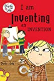 I Am Inventing an Invention, Lauren Child and Samantha Hill, 0448453886