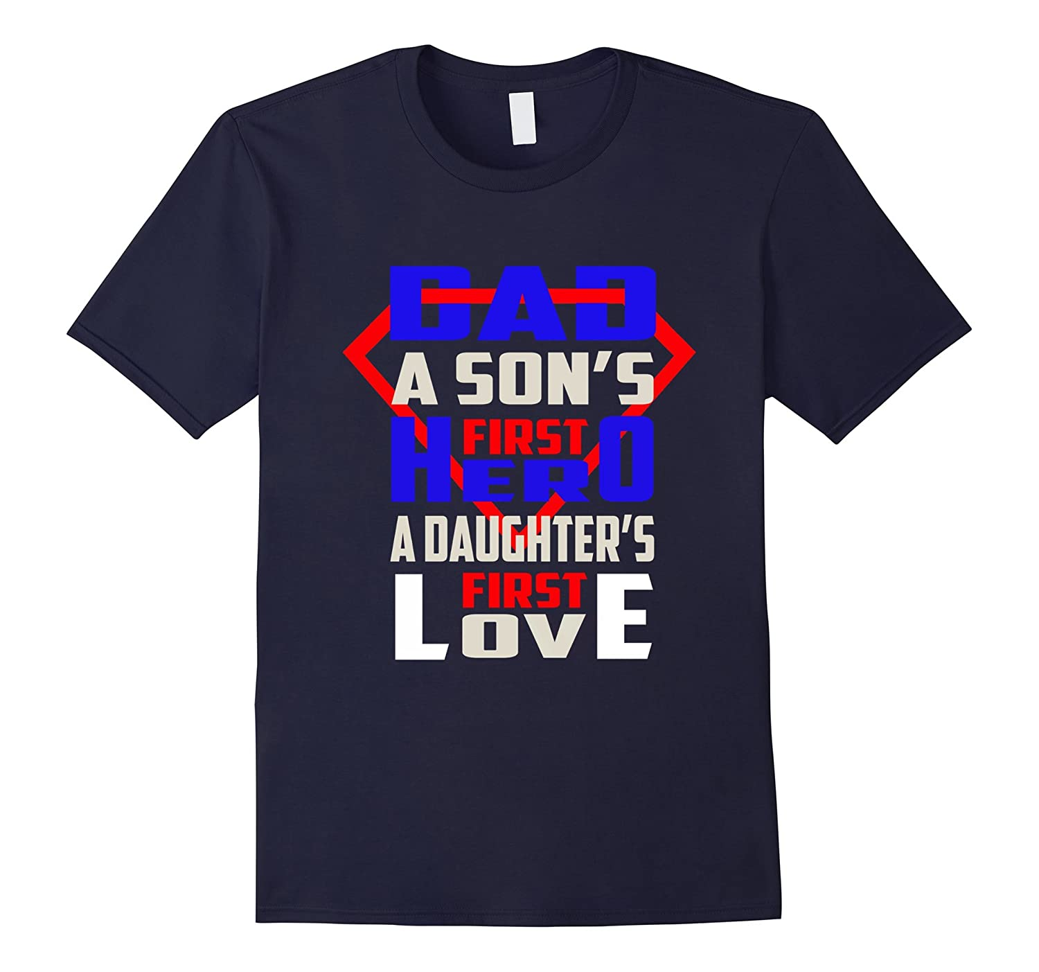 A Son First Hero A Daughter First Love Fathers Day T-Shirt-CD
