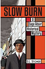 Slow Burn: A Sage Adair Historical Mystery of the Pacific Northwest (Volume 7) Paperback