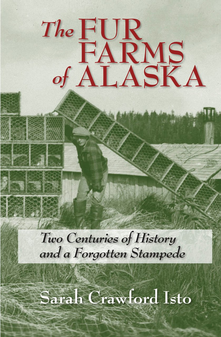The Fur Farms of Alaska: Two Centuries of History and a Forgotten Stampede ebook