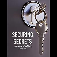 Securing Secrets in Azure DevOps (English Edition)