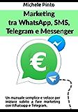 Marketing tra Whatsapp, SMS, Telegram e Messenger