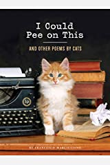 I Could Pee on This: And Other Poems by Cats Kindle Edition