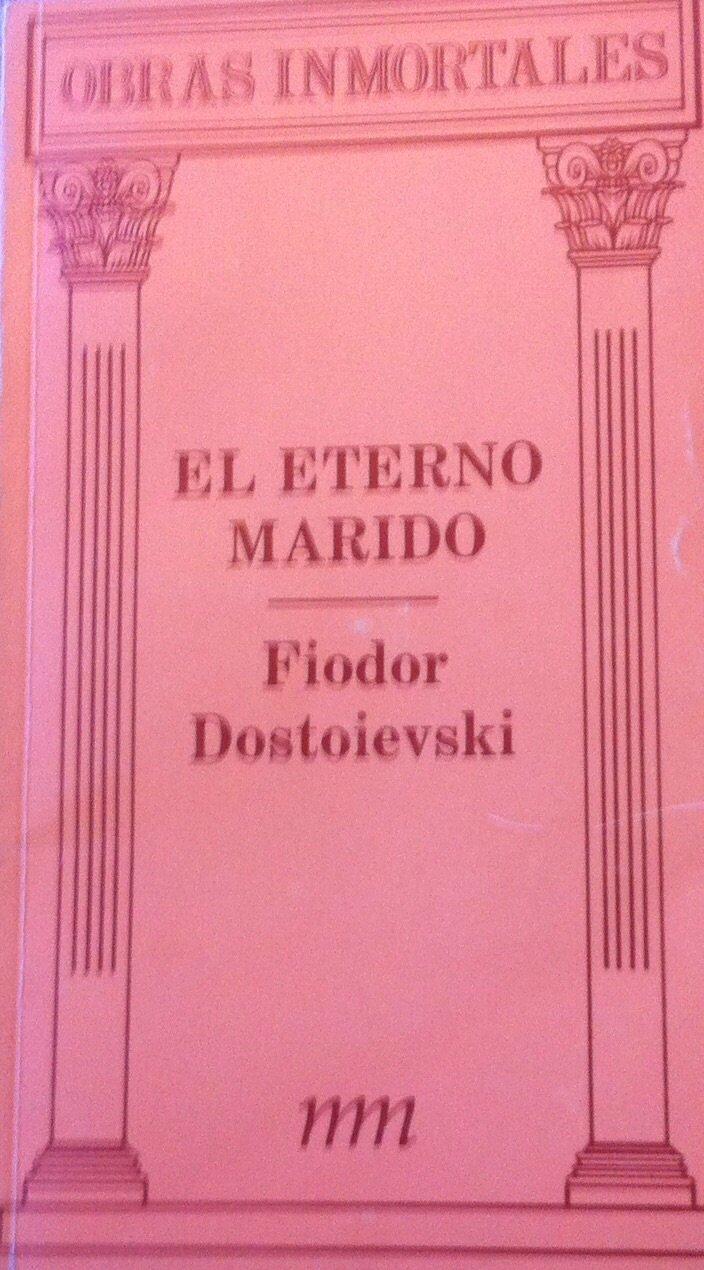 El Eterno Marido: Fiodor Dostoievski: 9789581600489: Amazon ...