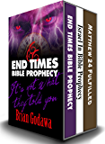 End Times Box Set: Three Books That Will Change the Way You Understand the Last Days