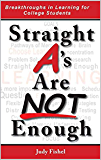 Straight A's Are Not Enough: Breakthroughs in Learning for College Students