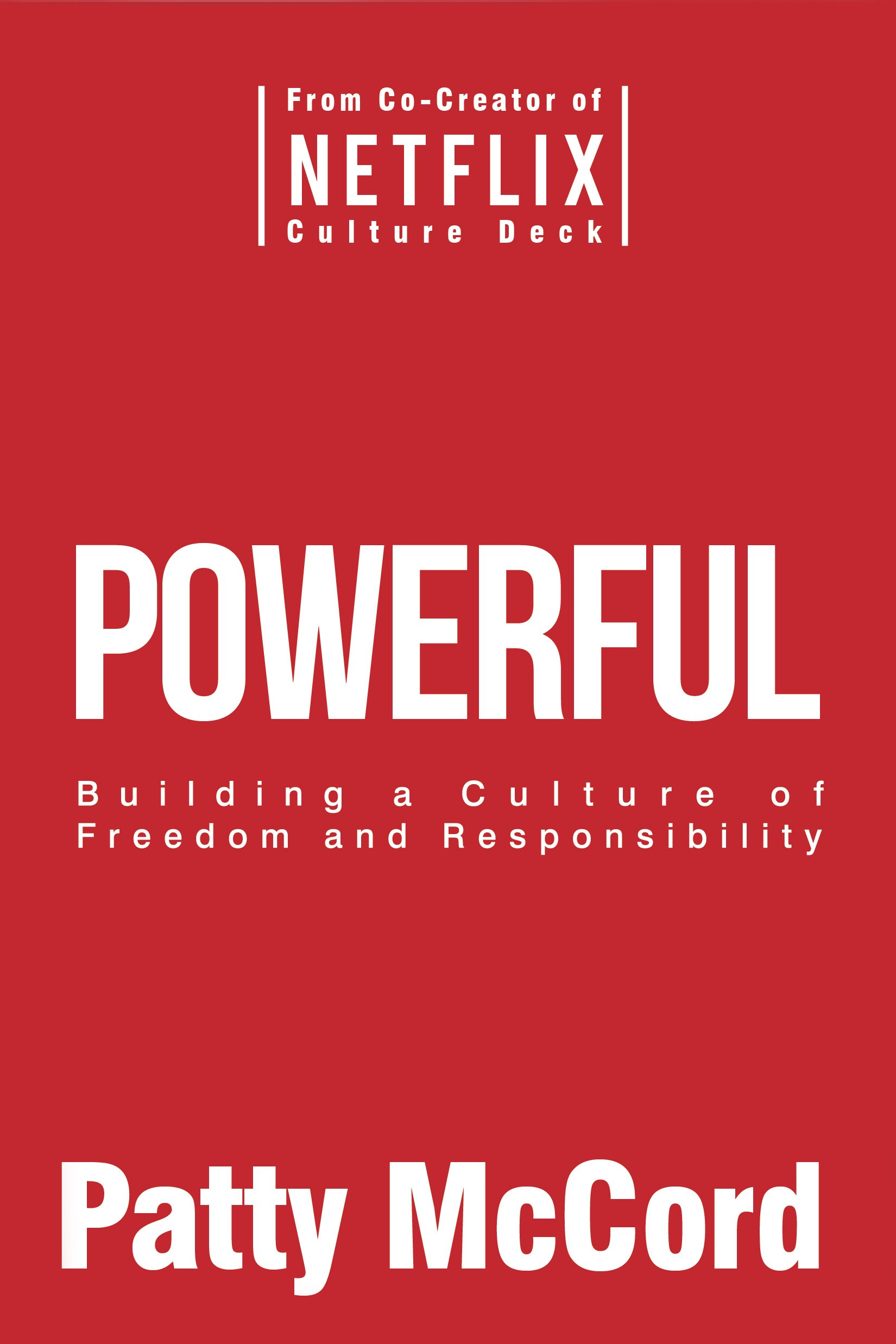 Image result for Powerful: Building a Culture of Freedom and Responsibility