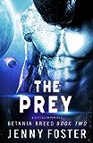 The Prey: A SciFi Alien Romance (Betania Breed Book 2)