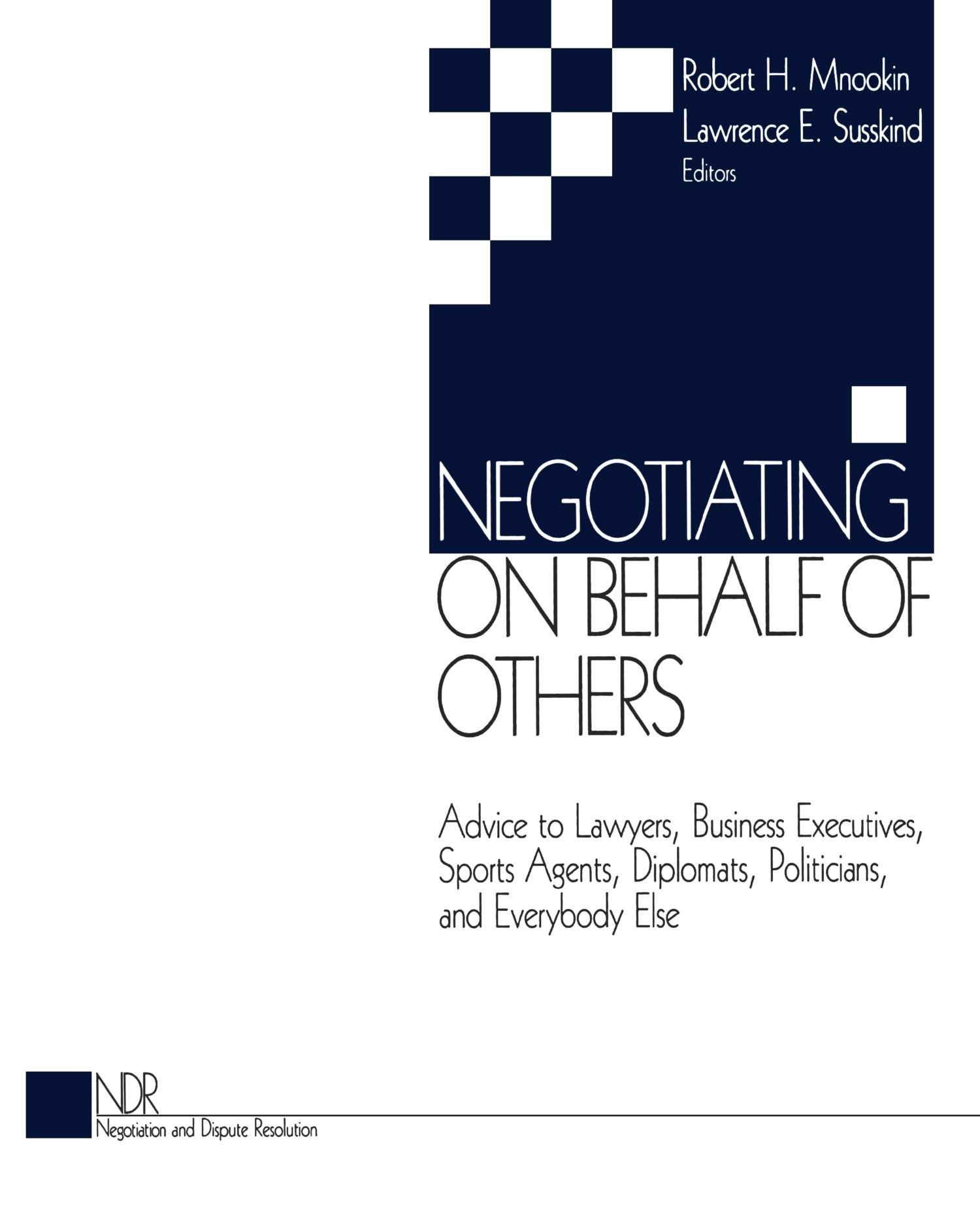 Negotiating on Behalf of Others: Advice to Lawyers, Business Executives, Sports Agents, Diplomats, Politicians, and Everybody Else (Negotiation and Dispute Resolution) by Brand: SAGE Publications, Inc