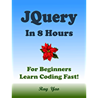 JQUERY in 8 Hours, For Beginners, Learn Coding Fast! (English Edition)