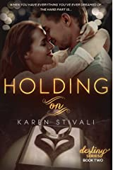 HOLDING ON (The Destiny Series Book 2) Kindle Edition