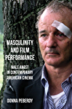 Masculinity and Film Performance: Male Angst in Contemporary American Cinema