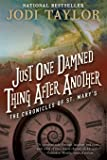 Just One Damned Thing After Another: The Chronicles of St. Mary's Book One